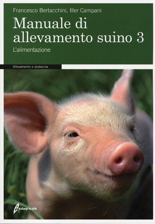 Manuale di allevamento suino. Vol. 3: L'alimentazione.