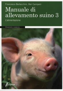 Promoartpalermo.it Manuale di allevamento suino. Vol. 3: L'alimentazione. Image