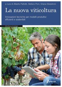La nuova viticoltura. Innovazioni tecniche per modelli produttivi efficienti e sostenibili