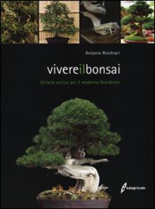 Vivere il bonsai. Unarte antica per il moderno Occidente.pdf