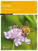 Libro Le api. Biologia, allevamento, prodotti Alberto Contessi