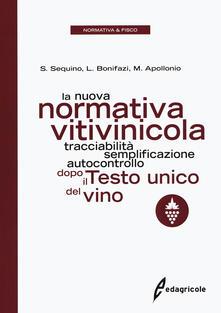 La nuova normativa vitivinicola. Tracciabilità, semplificazione, autocontrollo dopo il Testo unico del vino.pdf