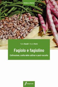 Fagiolo e fagiolino. Coltivazione, scelta delle cultivar e post-raccolta.pdf