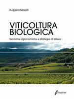 Viticoltura biologica. Tecniche agronomiche e strategie di difesa