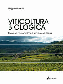 Parcoarenas.it Viticoltura biologica. Tecniche agronomiche e strategie di difesa Image