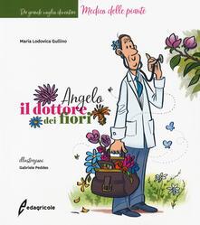 Festivalpatudocanario.es Angelo, il dottore dei fiori. Ediz. a colori Image