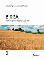Birra. Vol. 2: Materie prime, tecnologie, stili.