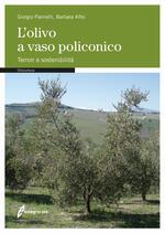 L' olivo a vaso policonico. Terroir e sostenibilità