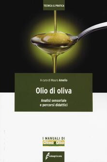 Olio di oliva. Analisi sensoriale e percorsi didattici.pdf