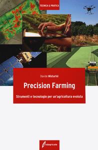 Libro Precision farming. Strumenti e tecnologie per un'agricoltura evoluta Davide Misturini
