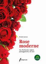 Rose moderne. Tea, floribunde, inglesi, paesaggistiche, da vaso