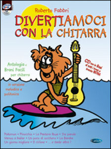 Divertiamoci con la chitarra. Con CD Audio