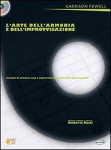 L' arte dell'armonia e dell'improvvisazione. Metodo di armonia jazz e improvvisazione per tutti gli strumenti. Con CD