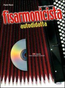 Fisarmonicista autodidatta. Con CD Audio
