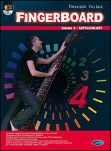 Fingerboard. Con DVD. Vol. 4: Arpeggiology.