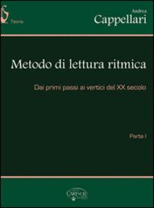 Metodo di lettura ritmica. Dai primi passi ai veritici del XX secolo. Vol. 1