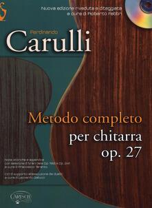 Fondazionesergioperlamusica.it Metodo completo per chitarra. Op. 27. Con CD Image