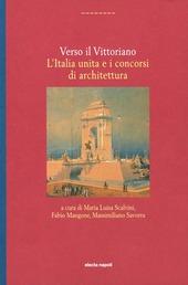 Verso il vittoriano. L'Italia unita e i concorsi di architettura