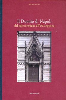 Il Duomo di Napoli dal paleocristiano alletà angioina.pdf