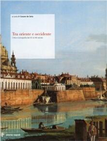 Nordestcaffeisola.it Tra oriente e occidente. Città e iconografia dal XV al XIX secolo Image