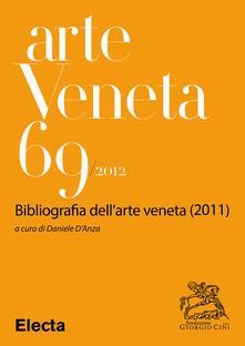 Arte veneta. Rivista di storia dell'arte. Ediz. illustrata. Vol. 69 - AA.VV. - ebook