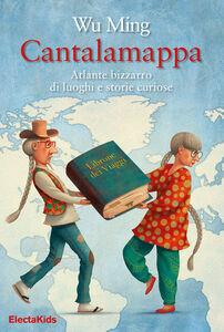 Ebook Cantalamappa. Atlante bizzarro di luoghi e storie curiose Wu, Ming