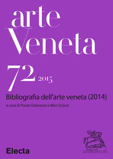 Arte veneta. Rivista di storia dell'arte (2015). Vol. 72 - AA.VV. - ebook