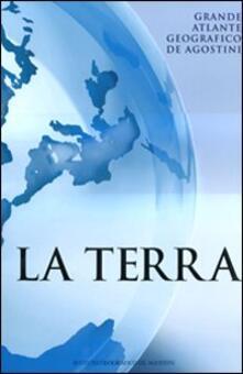 La terra. Grande atlante geografico De Agostini.pdf
