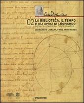 Codex Atlanticus. La biblioteca, il tempo e gli amici di Leonardo. Catalogo della mostra (Milano, 3 dicembre-28 febbraio 2010). Ediz. italiana e inglese. Vol. 2