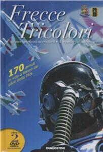 Frecce tricolori. 2 DVD. Con libro