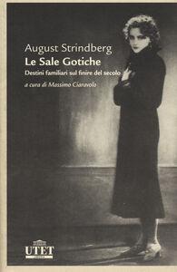 Foto Cover di Le sale gotiche. Destini familiari sul finire del secolo, Libro di August Strindberg, edito da UTET
