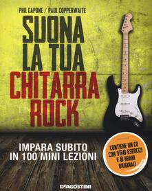 Criticalwinenotav.it Suona la tua chitarra rock. Impara subito in 100 mini lezioni. Con CD Audio Image