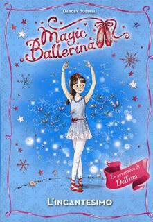 L' incantesimo. Magic ballerina - Darcey Bussell - copertina