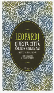 Foto Cover di Questa città che non finisce mai. Lettere da Roma (1822-32). Con e-book, Libro di Giacomo Leopardi, edito da UTET