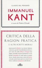 Critica della ragion pratica e altri scritti morali. Con e-book