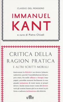 Antondemarirreguera.es Critica della ragion pratica e altri scritti morali. Con e-book Image