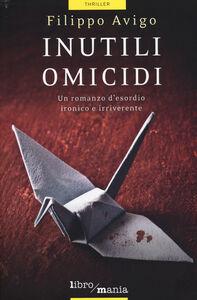 Libro Inutili omicidi Filippo Avigo