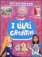 Principesse. I libri creativi. Con adesivi