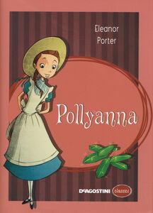 Foto Cover di Pollyanna, Libro di Eleanor Porter, edito da De Agostini