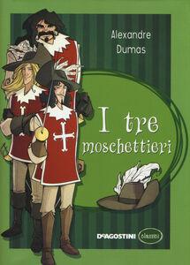 Foto Cover di I tre moschettieri, Libro di Alexandre Dumas, edito da De Agostini