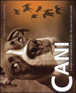 Cani. Le origini e le caratteristiche di oltre 160 razze di tutto il mondo