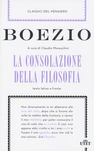Libro La consolazione della filosofia. Testo latino a fronte. Con e-book Severino Boezio