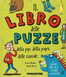 Il libro delle puzze della pipì, della pupù, delle caccole.... Ediz. illustrata.pdf