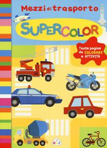 Mezzi di trasporto. Supercolor