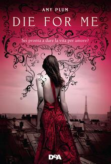Die for me. Revenants - Gloria Pastorino,Amy Plum - ebook