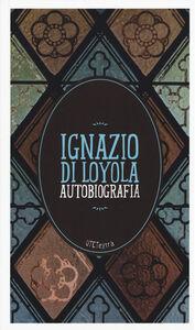Libro Autobiografia. Con e-book Ignazio di Loyola (sant')