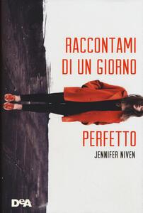 Raccontami di un giorno perfetto - Jennifer Niven - copertina