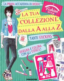Voluntariadobaleares2014.es La tua collezione dalla A alla Z. Faschion style. Con adesivi. Ediz. illustrata Image