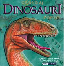 Occhio ai dinosauri. Libro pop-up. Ediz. illustrata.pdf