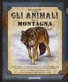Tegliowinterrun.it Gli animali della montagna. Esplora le montagne dell'Europa. Con gadget Image